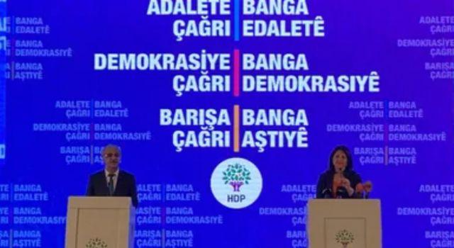 HDP'nin deklarasyonu açıklandı: Silah yerine müzakere kendini tarihsel olarak dayatıyor