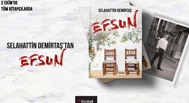 Selahattin Demirtaş'tan roman: Efsun